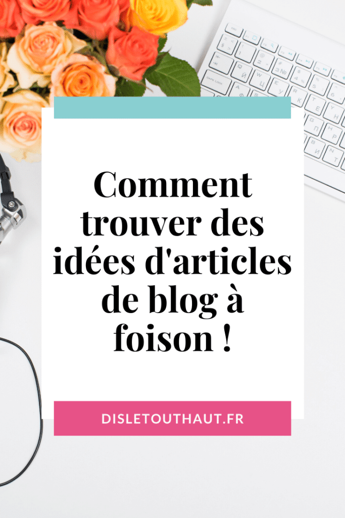 Trouver des idées d'articles de blog